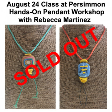 """August 24, 2021 """"Hands-On Pendant"""" Workshop with Rebecca Martinez"""