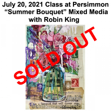 July 20, 2021 Summer Bouquet Mixed Media Class with Robin King